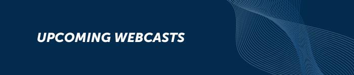 Upcoming Webcasts